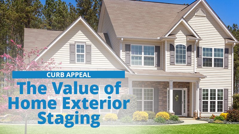 Curb Appeal: The Value of Home Exterior Staging