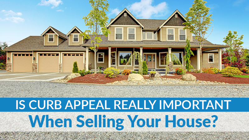 Is Curb Appeal Really Important When Selling Your House?