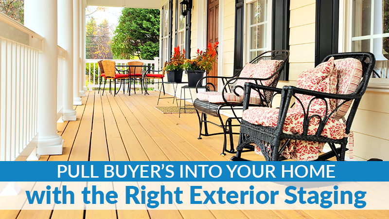 Pull Buyer's Into Your Home with the Right Exterior Staging