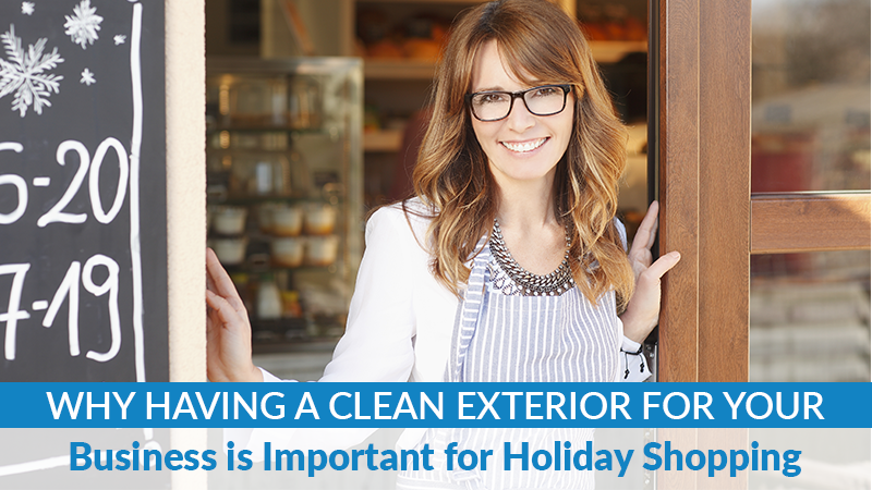 Why Having a Clean Exterior for Your Business is Important for Holiday Shopping