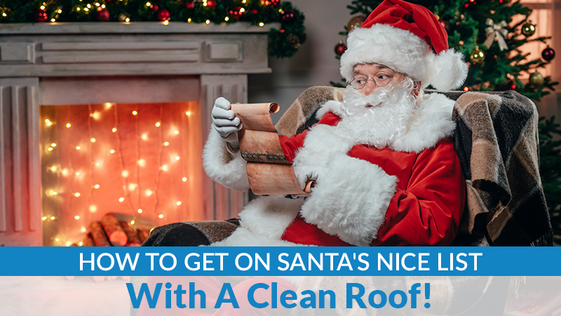 How To Get On Santa's Nice List With A Clean Roof!